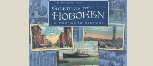 Greetings from Hoboken: A Postcard History - Hoboken